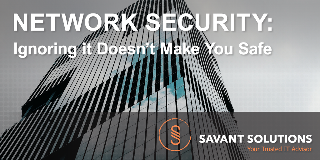 Network solutions and cybersecurity from Savant Solutions